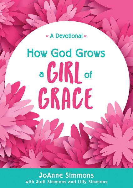 How God Grows a Girl of Grace: A Devotional