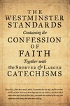Westminster Confession of Faith with Larger & Shorter Catechism