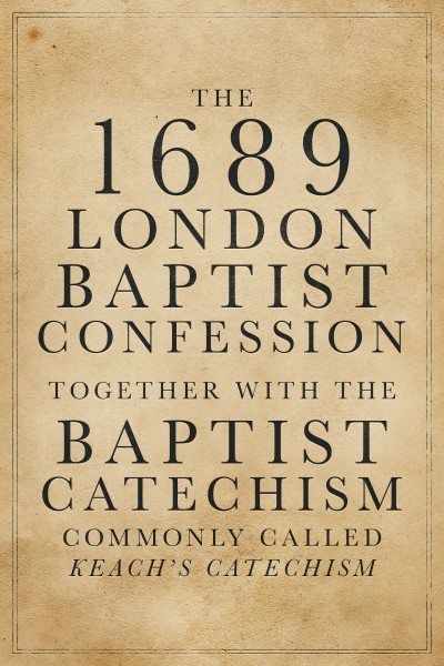 London Baptist Confession of Faith & Catechism