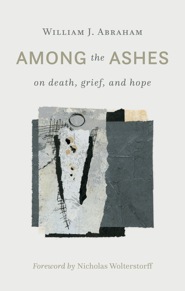 Among the Ashes: On Death, Grief, and Hope