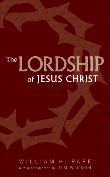 The Lordship of Jesus Christ