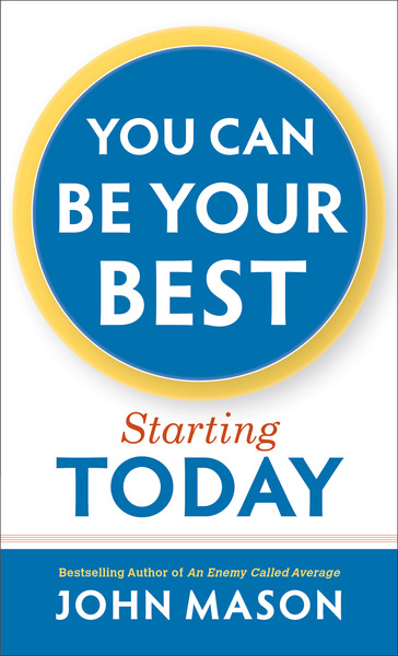 You Can Be Your Best--Starting Today