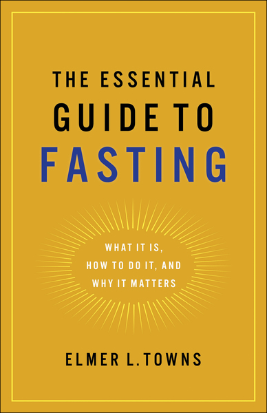 The Essential Guide to Fasting: What It Is, How to Do It, and Why It Matters