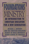 Foundations of Ministry: An Introduction to Christian Education for a New Generation