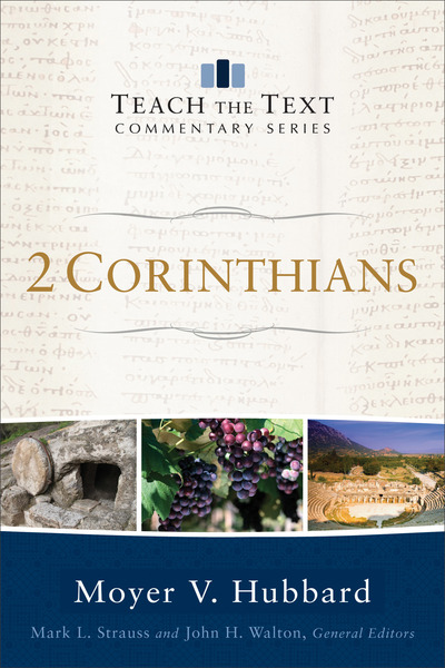 2 Corinthians: Teach the Text Commentary Series