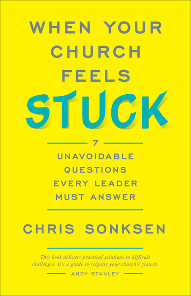 When Your Church Feels Stuck: 7 Unavoidable Questions Every Leader Must Answer