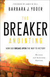 The Breaker Anointing: How God Breaks Open the Way to Victory