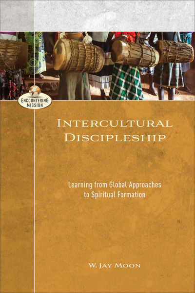 Intercultural Discipleship (Encountering Mission): Learning from Global Approaches to Spiritual Formation