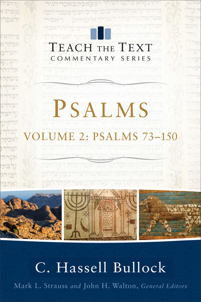 Psalms 73-150: Teach the Text Commentary Series
