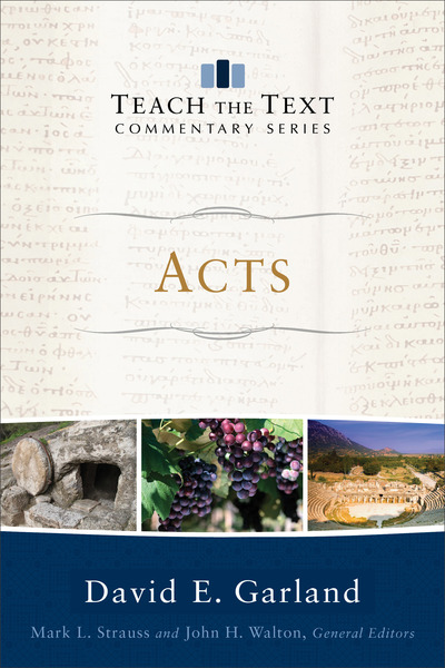 Acts: Teach the Text Commentary Series