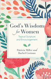 God's Wisdom for Women: Topical Scripture and Encouragement