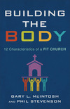 Building the Body: 12 Characteristics of a Fit Church