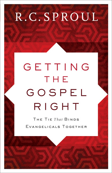 Getting the Gospel Right: The Tie That Binds Evangelicals Together
