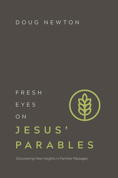 Fresh Eyes on Jesus' Parables: Discovering New Insights in Familiar Passages
