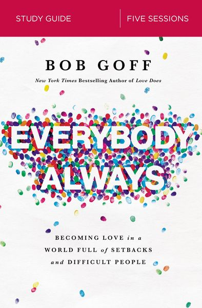 Everybody, Always Study Guide by Bob Goff    for the Olive Tree