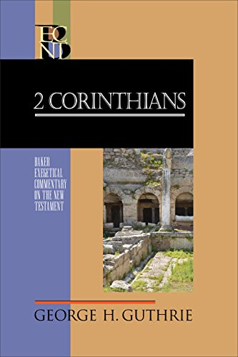 2 Corinthians: Baker Exegetical Commentary on the New Testament (BECNT)