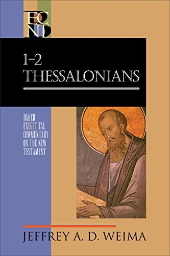 1-2 Thessalonians: Baker Exegetical Commentary on the New Testament (BECNT)