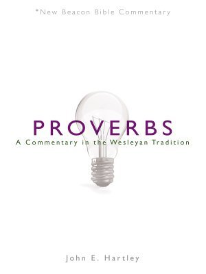 Proverbs: New Beacon Bible Commentary (NBBC)
