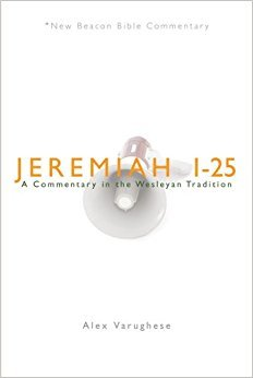 Jeremiah 1-25: New Beacon Bible Commentary (NBBC)