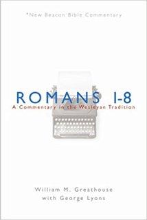 Romans 1-8: New Beacon Bible Commentary (NBBC)