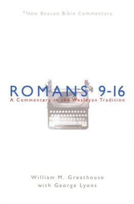 Romans 9-16: New Beacon Bible Commentary (NBBC)