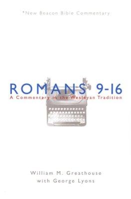 Romans 9-16: New Beacon Bible Commentary (NBBC)