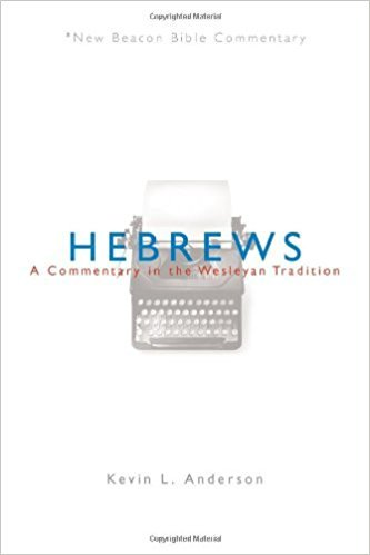 Hebrews: New Beacon Bible Commentary (NBBC)