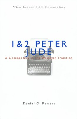 1-2 Peter, Jude: New Beacon Bible Commentary (NBBC)