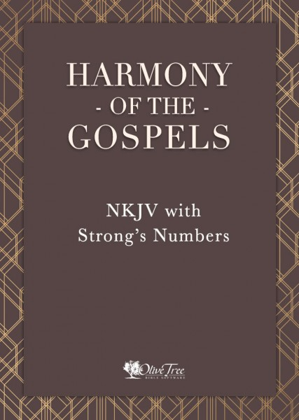 Harmony of the Gospels - NKJV with Strong's Numbers
