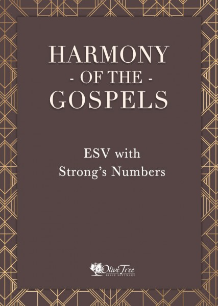 Harmony of the Gospels - ESV with Strong's Numbers