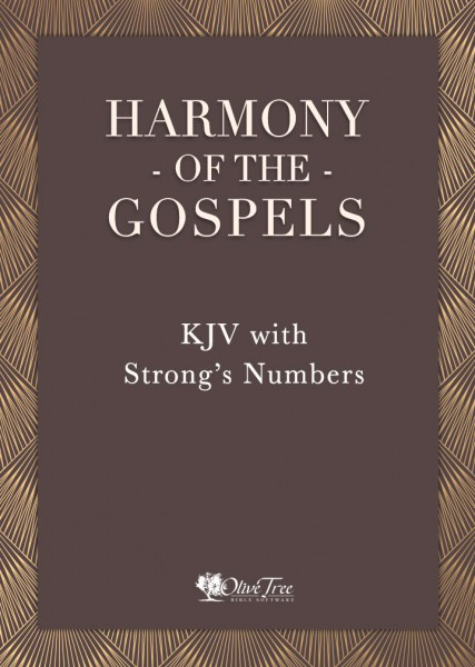 Harmony of the Gospels - KJV with Strong's Numbers