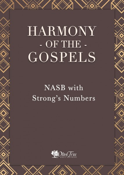 Harmony of the Gospels - NASB with Strong's Numbers