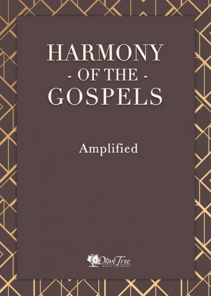 Harmony of the Gospels - Amplified 2015