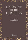 Harmony of the Gospels - Amplified