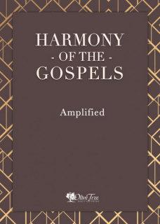Harmony of the Gospels - Amplified 2015