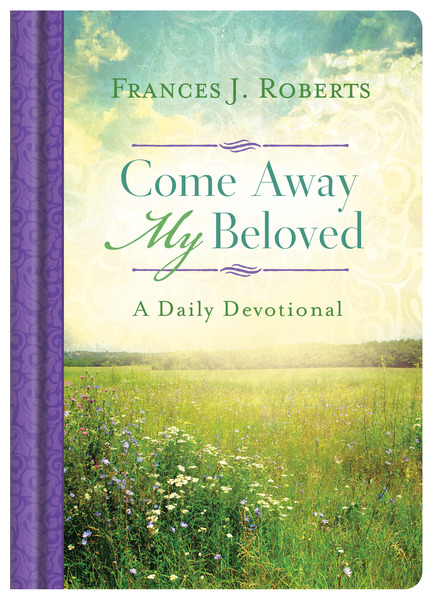 Come Away My Beloved: A Daily Devotional
