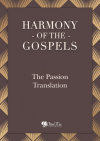 Harmony of the Gospels - The Passion Translation