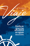 Viaje: Confía en Jesús en aguas desconocidas