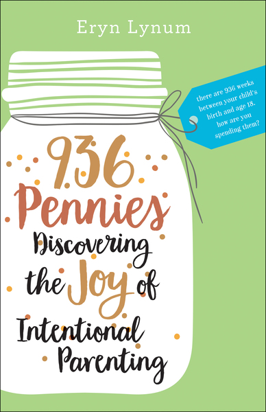 936 Pennies: Discovering the Joy of Intentional Parenting