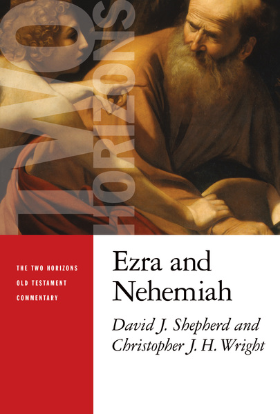 Two Horizons Old Testament Commentary (THOTC): Ezra and Nehemiah