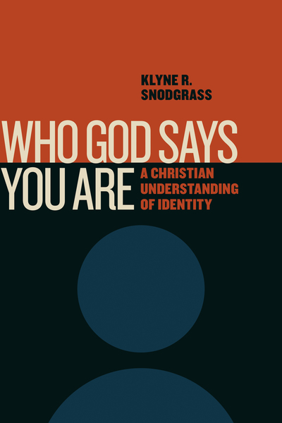 Who God Says You Are: A Christian Understanding of Identity