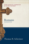 Romans: Baker Exegetical Commentary on the New Testament, 2nd Edition (BECNT)