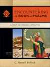 Encountering the Book of Psalms (Encountering Biblical Studies): A Literary and Theological Introduction