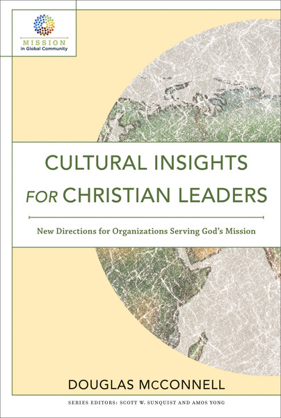 Cultural Insights for Christian Leaders (Mission in Global Community): New Directions for Organizations Serving God's Mission