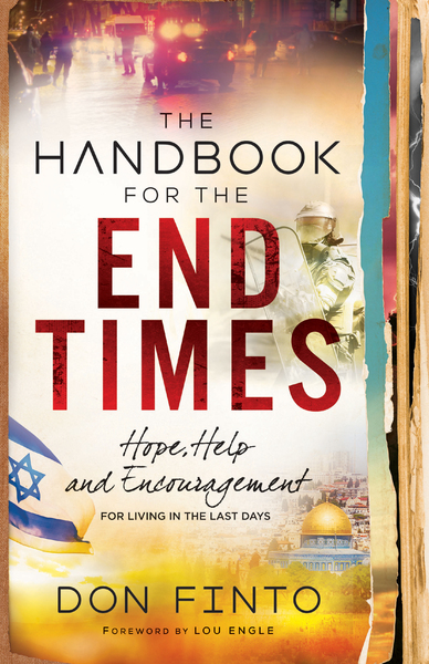 The Handbook for the End Times: Hope, Help and Encouragement for Living in the Last Days