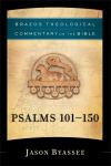 Brazos Theological Commentary: Psalms 101-150 (BTC)