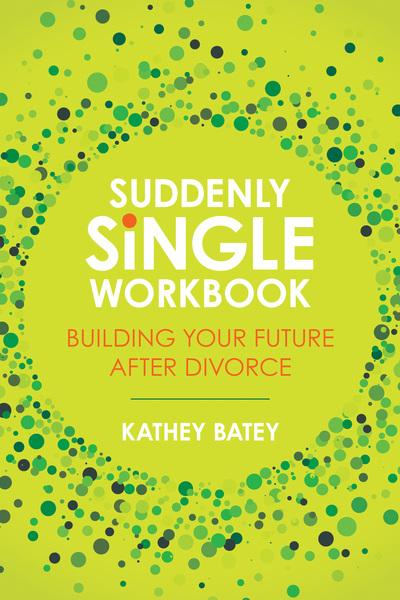 Suddenly Single Workbook: Building Your Future after Divorce