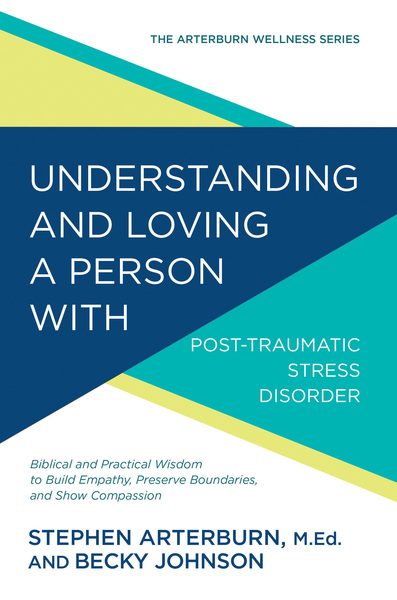 Understanding and Loving a Person with Post-traumatic Stress Disorder: Biblical and Practical Wisdom to Build Empathy, Preserve Boundaries, and Show Compassion