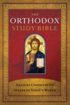 Orthodox Study Bible: Ancient Christianity Speaks to Today's World