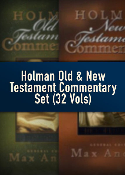 Holman Old and New Testament Commentary Set (32 Vols ) by Max Anders